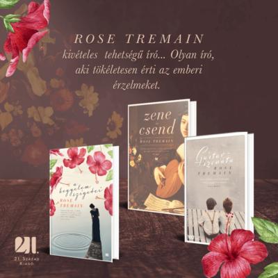 Történelmi regények - Rose Tremain csodálatos regényei