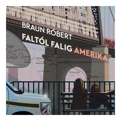 Faltól falig Amerika - Braun Róbert