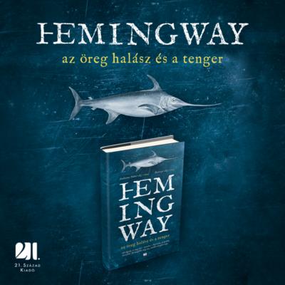 Az öreg halász és a tenger - Ernest Hemingway