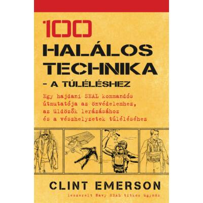 100 halálos technika – a túléléshez - Clint Emerson