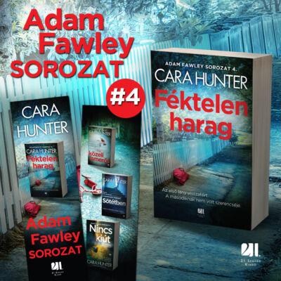 Féktelen harag - Adam Fawley #4 - Cara Hunter