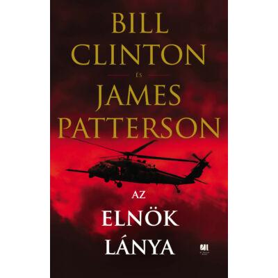 Az elnök lánya - Bill Clinton - James Patterson