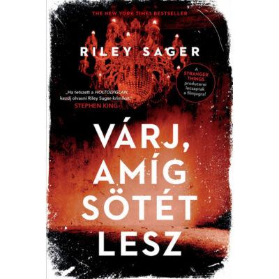 Várj, amíg sötét lesz - Riley Sager