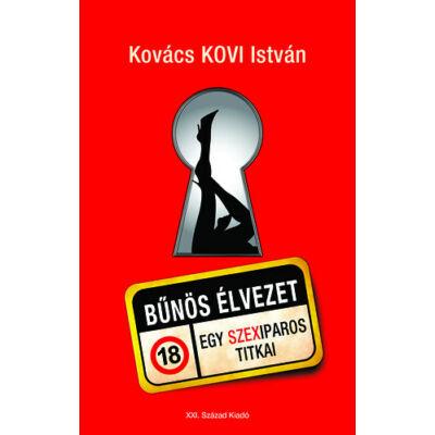 Kovács Kovi István - Bűnös élvezet - Egy szexiparos titkai