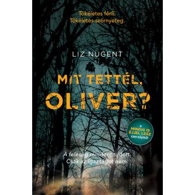 Mit tettél, Oliver?