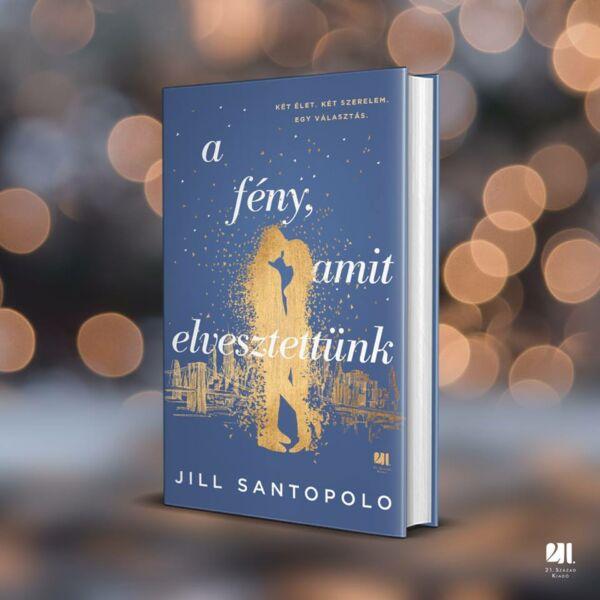jill-santopolo-a-feny-amit-elvesztettunk-romantikus-konyv-21-szazad-kiado