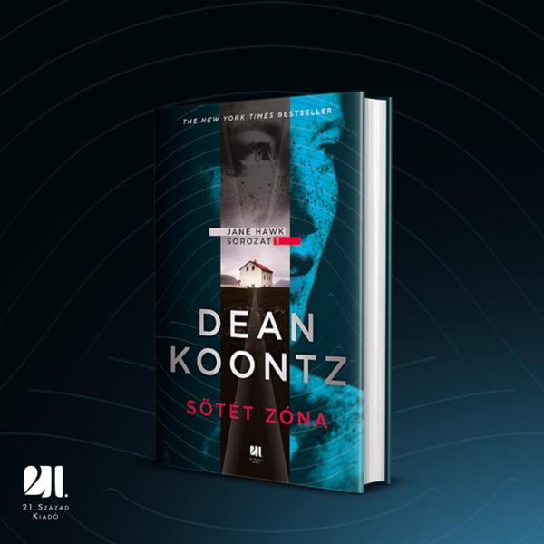dean-koontz-sotet-zona-jane-hawk-21-szazad-kiado-krimi