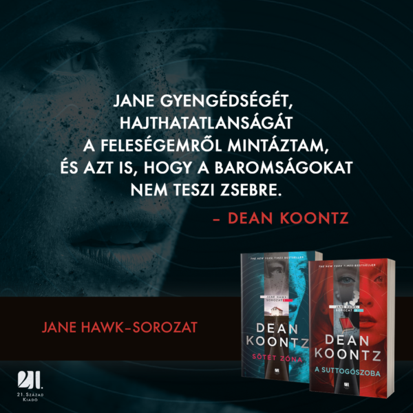 dean-koontz-suttogoszoba-jane-hawk-21-szazad-kiado-krimi-szerzo