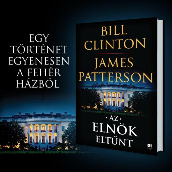 bill-clinton-james-patterson-az-elnok-eltunt-21-szazad-kiado-politikai-thriller