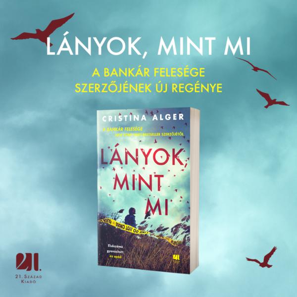 lanyok-mint-mi-cristina-alger-thriller-konyv-21-szazad-kiado