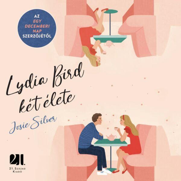 lydia-bird-ket-elete-josie-silver-konyv-21-szazad-kiado