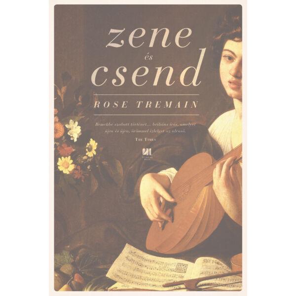 zene-es-csend-rose-tremain