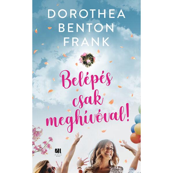 belepes-csak-meghivoval-dorothea-benton-frank-romantikus-regeny-bestseller-21-szazad-kiado