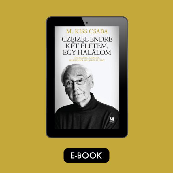 Czeizel Endre Két életem, egy halálom 21. Század Kiadó sikerkönyv