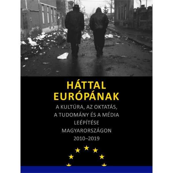 hattal-europanak-a-kultura-az-oktatas-a-tudomany-es-a-media-leepitese-magyarorszagon-2010-2019-konyv