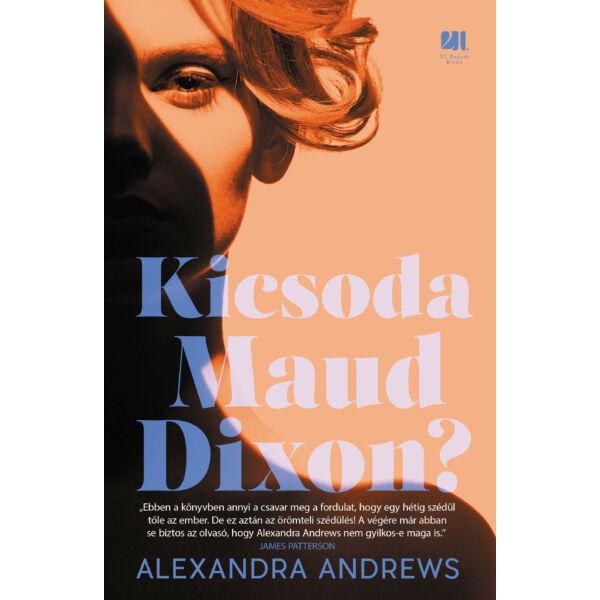 kicsoda-maud-dixon-alexandra-andrews-pszichothriller-konyv-next21-kiado