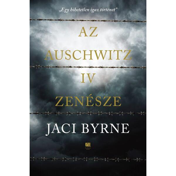 az-auschwitz-iv-zenésze-jaci-byrne-21-szazad-kiado
