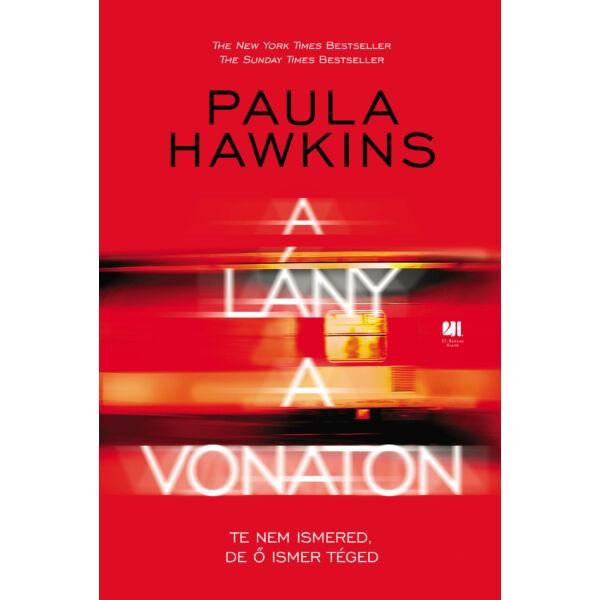 A lány a vonaton - Paula Hawkins - keménytáblás - 21. Század Kiadó sikerkönyv