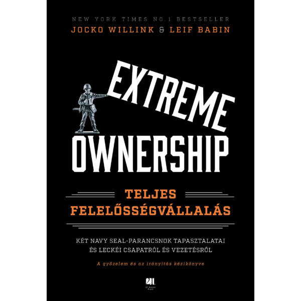extreme-ownership-teljes-felelossegvallalas-jocko-willink-leif-babin