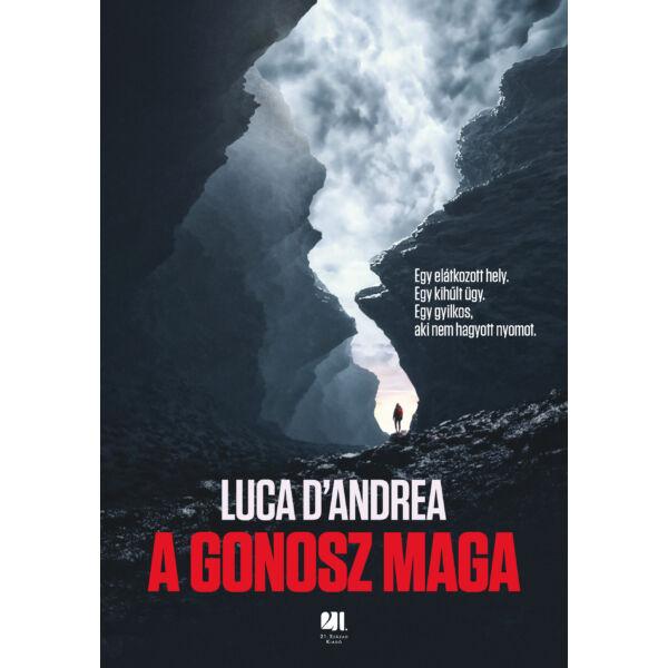 Luca-d-andrea-A_gonosz_maga_pszichologiai-thriller-21-szazad-kiado