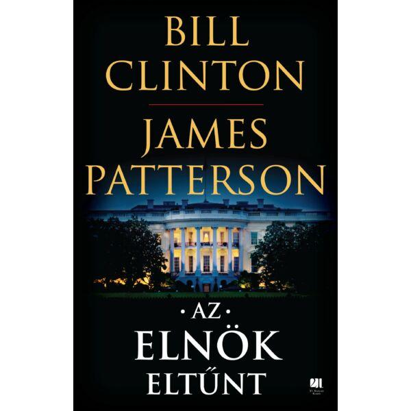 bill-clinton-james-patterson-az-elnok-eltunt-politikai-thriller-21-szazad-kiado