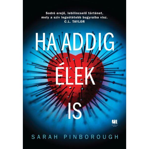 sarah-pinborough-ha-addig-elek-is-21-szazad-kiado-pszichologiai-thriller