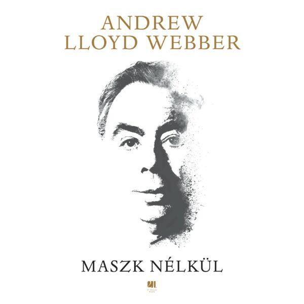 andrew-lloyd-webber-maszk-nelkul-eletrajzi-konyv-21-szazad-kiado