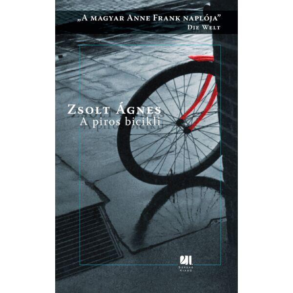 A piros bicikli - A magyar Anne Frank naplója - 21. Század Kiadó